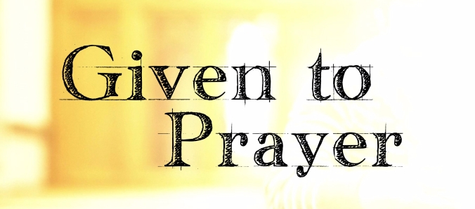 given to prayer series title